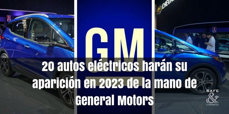 20-autos-eléctricos-harán-su-aparición-en-2023-de-la-mano-de-GM-hidrogeno-general-motors-safe-confidence