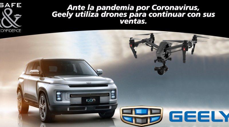 Drones ayudan a Geely a vender autos evitando propagar Covid-19.