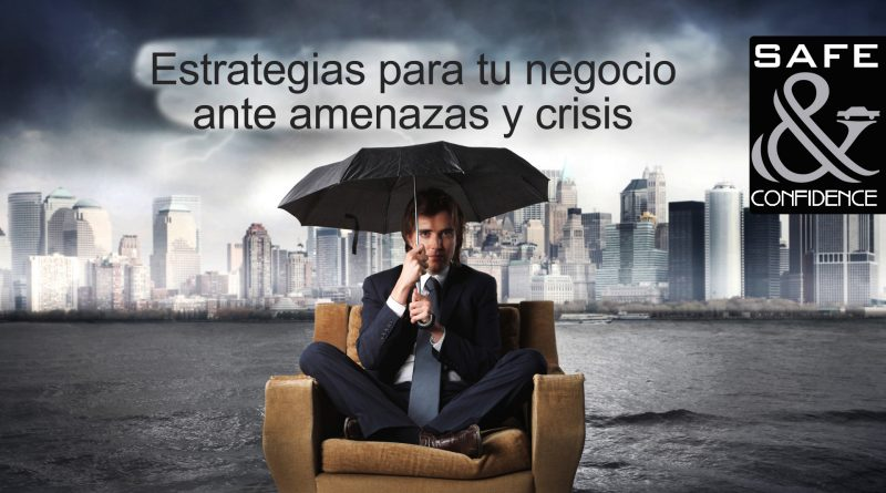 Estrategias para tu negocio ante amenazas y crisis.