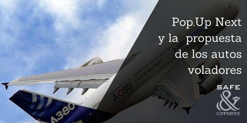 Pop-Up-Next-y-la-propuesta-de-los-autos-voladores-safe-confidence-transporte-ejecutivo