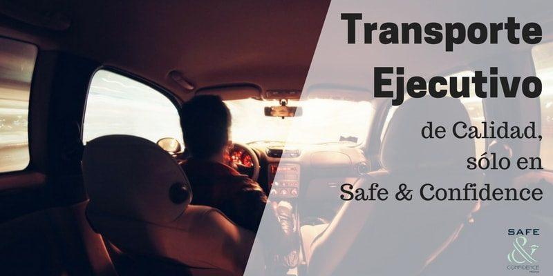 transporte-ejecutivo-calidad-safe-confidence-transportacion-ejecutiva-renta-auuto-chofer-disposicion-auto-blindado