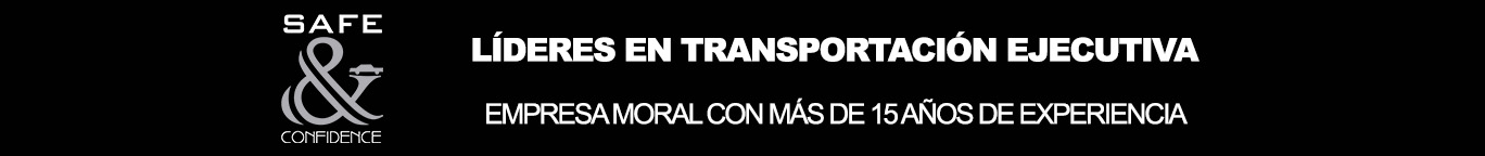 Safe & Confidence | Transportacion Ejecutiva | CDMX
